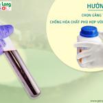 Hướng dẫn chọn găng tay cao su chống hóa chất phù hợp với công việc