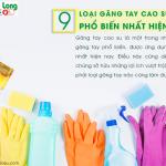 9 loại găng tay cao su dài phổ biến nhất hiện nay