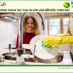 7 lý do nên dùng găng tay cao su khi làm bếp, rửa chén bát