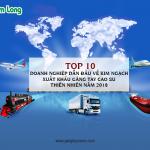 NAM LONG: TOP 10 DOANH NGHIỆP DẪN ĐẦU VỀ KIM NGẠCH XUẤT KHẨU GĂNG TAY CAO SU THIÊN NHIÊN NĂM 2018