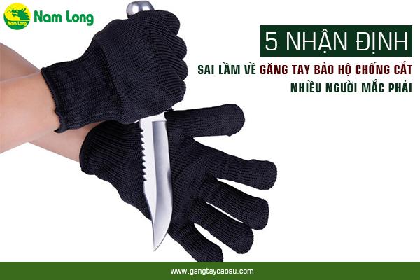 5 nhận định sai lầm về găng tay bảo hộ chống cắt nhiều người mắc phải-1