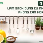9 mẹo làm sạch dụng cụ nhà bếp không cần dùng hóa chất