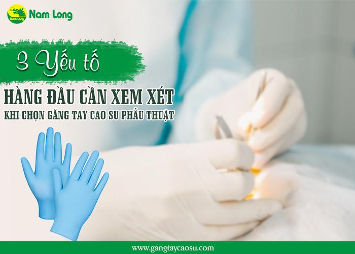 3 yếu tố hàng đầu cần xem xét khi chọn găng tay cao su phẫu thuật-1