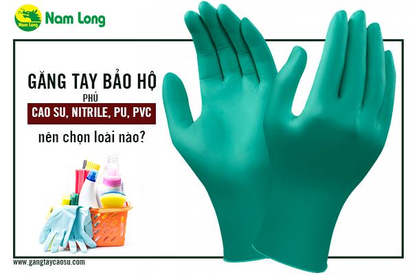 Găng tay bảo hộ phủ cao su, nitrile, PU, PVC Nên chọn loại nào-1