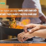 5 căn bệnh da liễu nhân viên nhà bếp, chế biến thực phẩm thường gặp