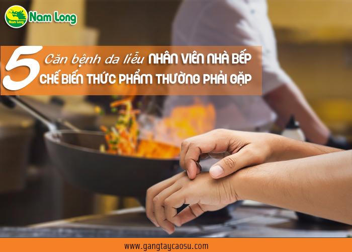 5 căn bệnh da liễu nhân viên nhà bếp, chế biến thực phẩm thường gặp-1