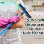 """5 nguyên tắc cần nhớ khi dọn dẹp nếu không muốn """"rước"""" bệnh vào người"""