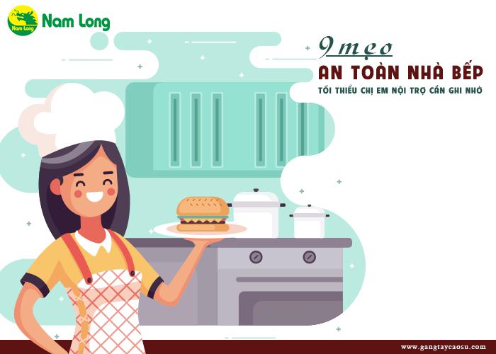 9 mẹo an toàn nhà bếp tối thiểu chị em nội trợ cần ghi nhớ1