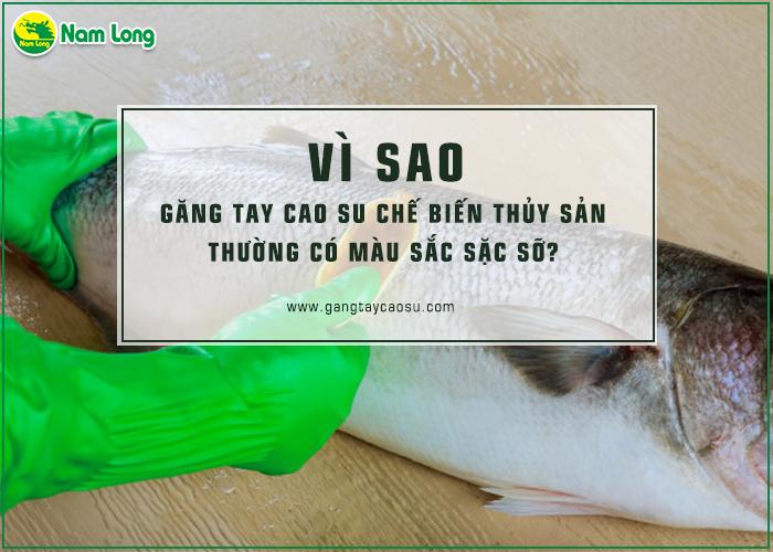 Vì sao găng tay cao su chế biến thủy sản thường có màu sắc sặc sỡ-1