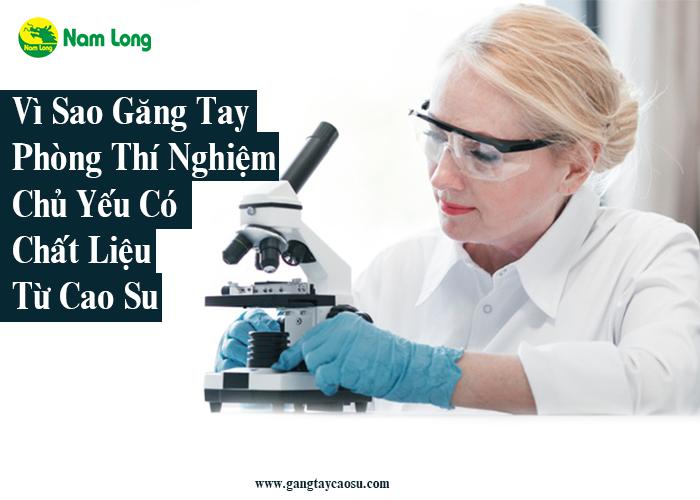 Vì sao găng tay cao su thường được ứng dụng trong phòng thí nghiệm-1