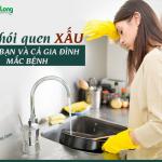 13 thói quen xấu trong nhà bếp khiến bạn và cả gia đình mắc bệnh
