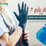 7 yếu điểm của găng tay cao su nitrile bạn cần biết trước khi mua