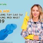 Tổng hợp giá găng tay cao su gia dụng mới nhất 2019
