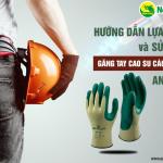 Hướng dẫn lựa chọn và sử dụng găng tay cao su cách điện an toàn