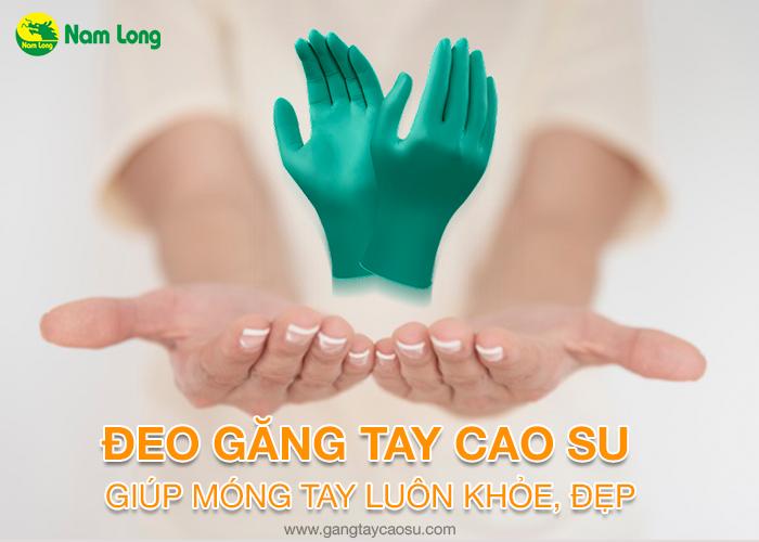 đeo găng tay cao su khi làm việc giúp cho tay luôn khỏe đẹp và được bảo vệ tối đa