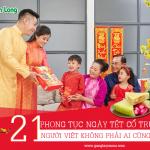 21 phong tục ngày Tết cổ truyền của người Việt Nam không phải ai cũng biết