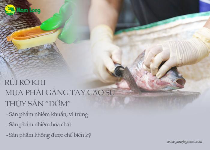 rủi ro khi sử dụng găng tay cao su  thủy sản kém chất lượng là nhanh rách, ảnh hưởng đến da tay