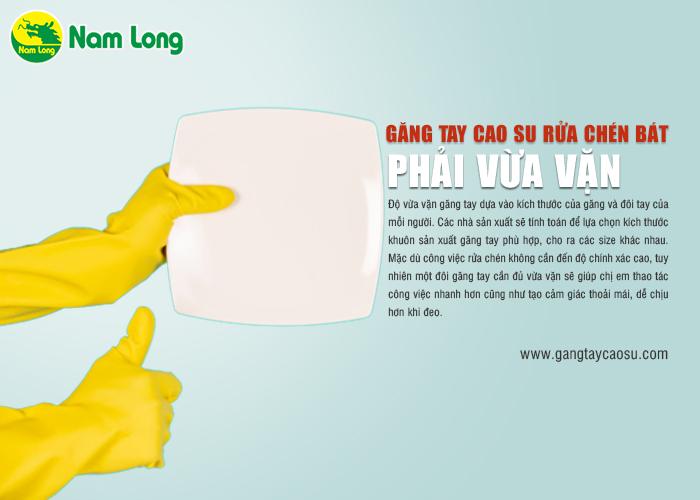 găng tay cao su rửa chén bát phải vừa vặn để linh hoạt khi rửa chén bát
