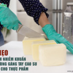 5 mẹo tránh nhiễm khuẩn khi dùng găng tay cao su 1 lần cho thực phẩm