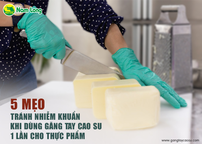 5 mẹo tránh nhiễm khuẩn khi dùng găng tay cao su 1 lần cho thực phẩm-1