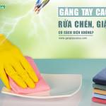 Găng tay cao su rửa chén, giặt đồ có cách điện không?