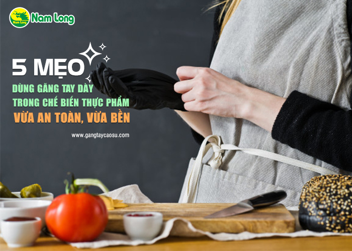 găng tay cao su dày dùng trong chế biến thực phẩm