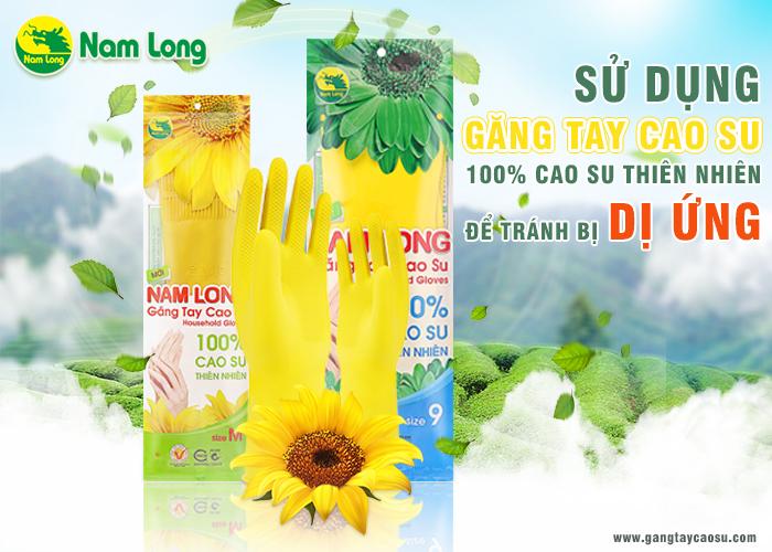 Nên sử dụng găng tay cao su Nam Long làm từ 100% cao su thiên nhiên để bảo vệ đôi tay