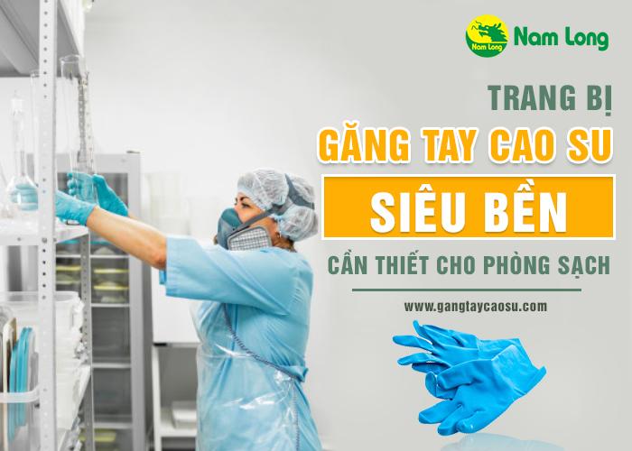 3. Trang bị găng tay cao su siêu bền cần thiết cho phòng sạch-1