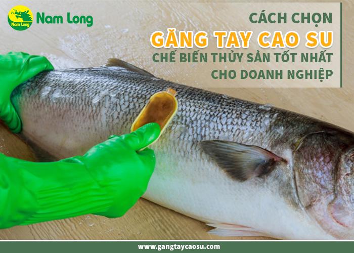 5. Cách chọn găng tay cao su chế biến thủy sản tốt nhất cho doanh nghiệp-1
