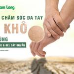 Cách chăm sóc da tay bị khô do dùng xà phòng và gel sát khuẩn