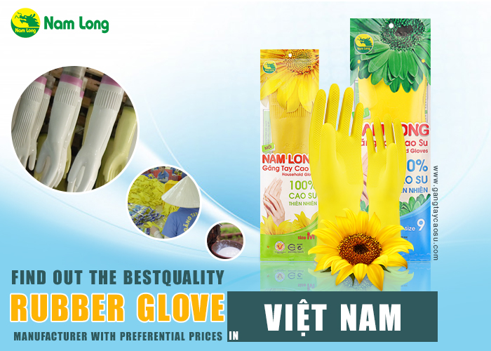 Find out the best quality rubber glove manufacturer with preferential prices in Vietnam-1