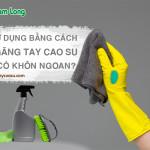 Tái sử dụng bằng cách vá găng tay cao su liệu có khôn ngoan?