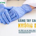 Găng tay cao su không bột có thực sự an toàn như lời đồn?