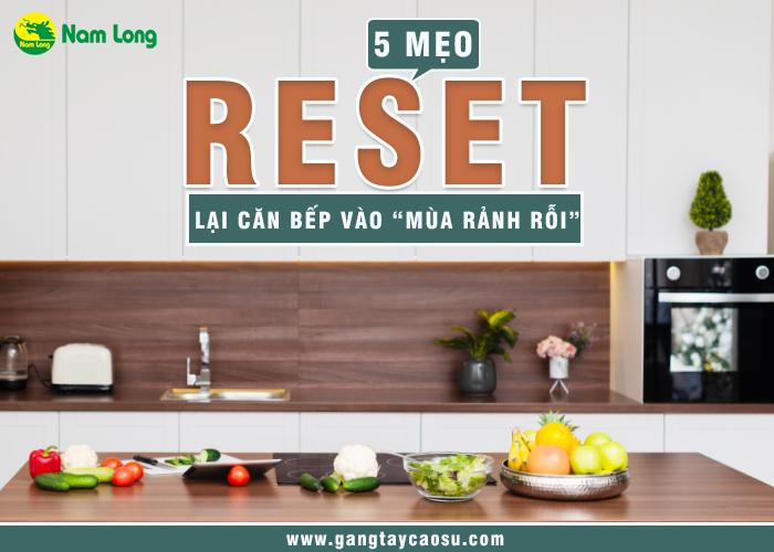 5 mẹo reset lại căn bếp vào mùa rảnh rỗi-1