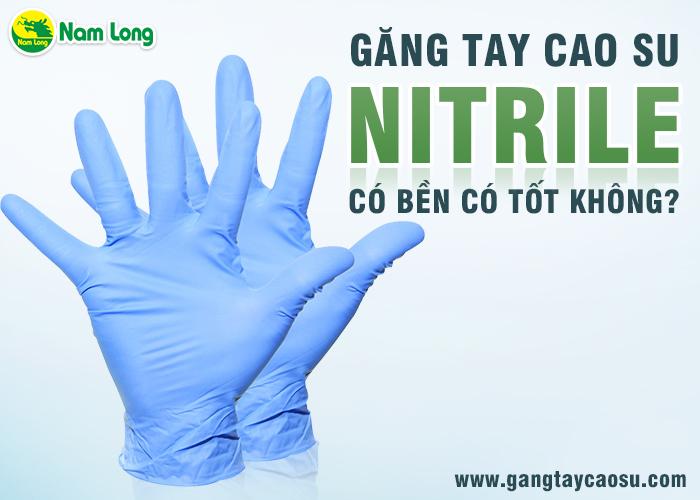 Găng tay cao su nitrile có bền, tốt không-1