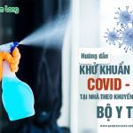Hướng dẫn khử khuẩn ngừa Covid-19 tại nhà theo khuyến cáo của Bộ Y tế