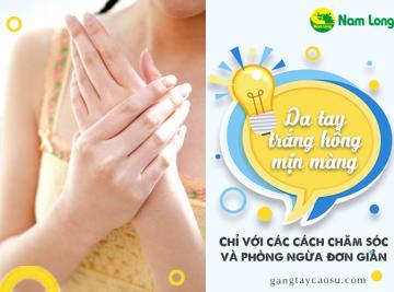 Da tay trắng hồng mịn màng với các cách chăm sóc và phòng ngừa đơn giản (1)