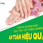 Cách chăm sóc da tay từ thiên nhiên an toàn hiệu quả