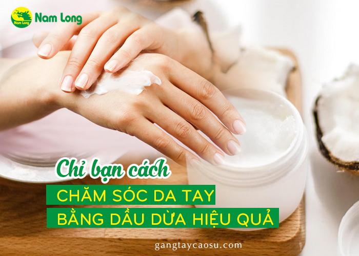 Chỉ bạn cách chăm sóc da tay bằng dầu dừa hiệu quả (1)