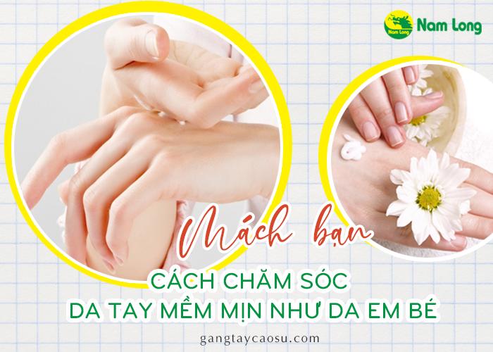 Mách bạn cách chăm sóc da tay mềm mịn như da em bé (1)