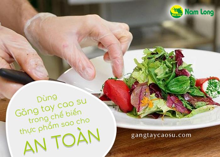 Sử dụng găng tay cao su trong chế biến thực phẩm sao cho an toàn (1)