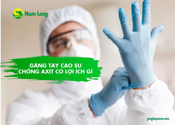 Găng tay cao su chống axit có lợi ích gì (2)