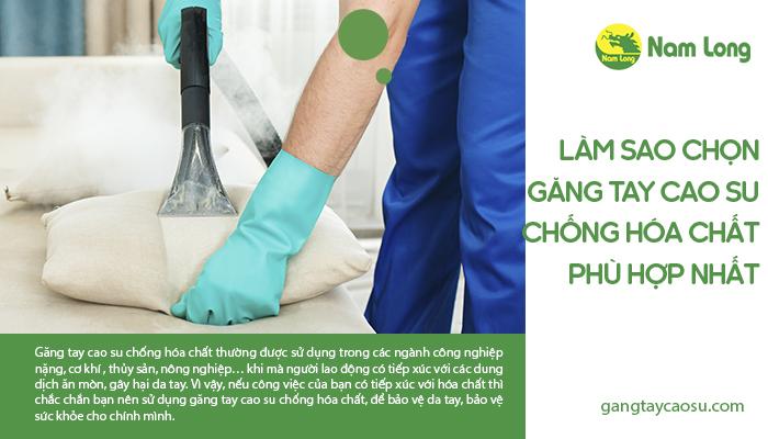 Làm sao để chọn một đôi găng tay cao su chống hóa chất phù hợp nhất 2