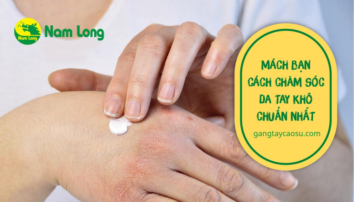 Mách bạn cách chăm sóc da tay khô chuẩn nhất-01
