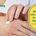 Mách bạn cách chăm sóc da tay khô chuẩn nhất