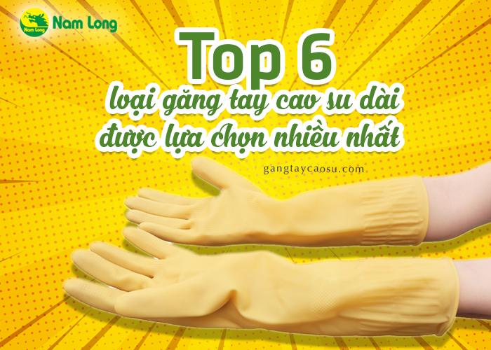 Top 6 loại găng tay cao su dài được nhiều người lựa chọn nhất (1)