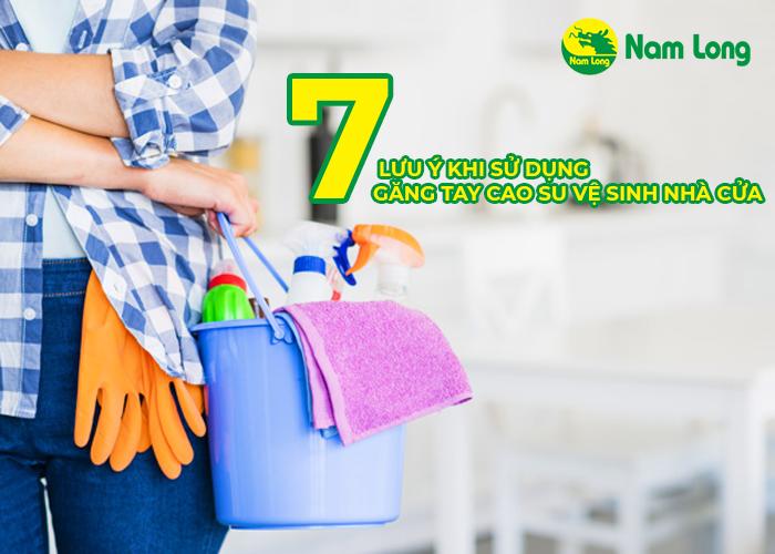 7 Lưu ý khi sử dụng găng tay cao su vệ sinh nhà cửa (1)