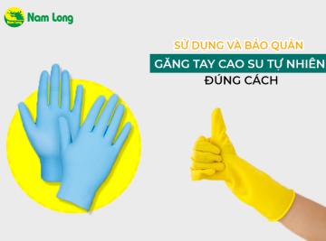 Hướng dẫn sử dụng và bảo quản găng tay cao su tự nhiên đúng cách 1 (2)