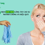 Bỏ túi 3 mẹo khử mùi găng tay cao su nhanh chóng và hiệu quả