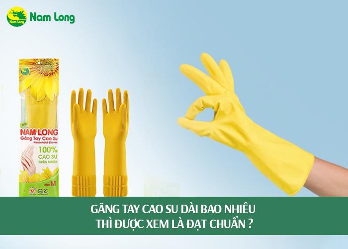 Găng tay cao su dài bao nhiêu thì được xem là đạt chuẩn (1)
